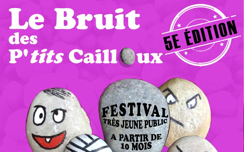 affiche du festival du Bruit des P'tits Cailloux